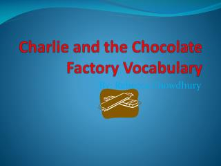 Charlie and the Chocolate Factory Vocabulary