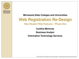 Minnesota State Colleges and Universities Web Registration Re-Design New Student Web Features   Phase One