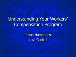 Understanding Your Workers  Compensation Program