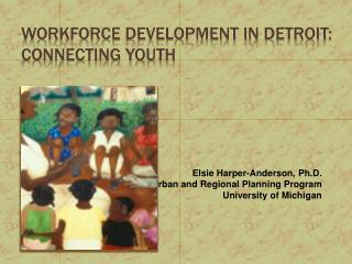 Workforce Development in Detroit:  Connecting youth
