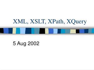 XML, XSLT, XPath, XQuery