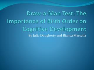 Draw-a-Man Test: The Importance of Birth Order on Cognitive Development