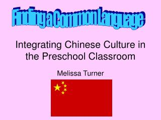 Integrating Chinese Culture in the Preschool Classroom