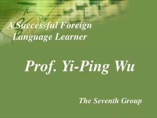 A Successful Foreign Language Learner