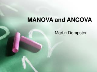 MANOVA and ANCOVA