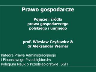 Prof. Wieslaw Czyzowicz, dr Aleksannder Werner