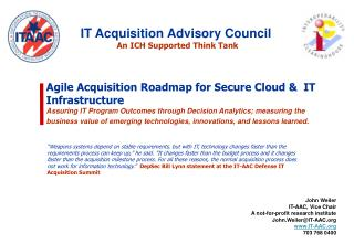 Agile Acquisition Roadmap for Secure Cloud   IT Infrastructure  Assuring IT Program Outcomes through Decision Analytics;