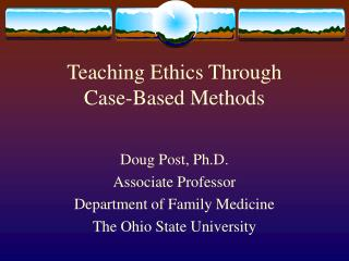 Teaching Ethics Through  Case-Based Methods