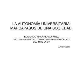 LA AUTONOM A UNIVERSITARIA: MARCAPASOS DE UNA SOCIEDAD.