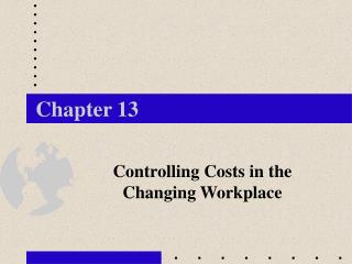 Controlling Costs in the Changing Workplace