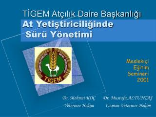 TIGEM At ilik Daire Baskanligi At Yetistiriciliginde  S r  Y netimi
