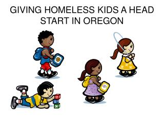 GIVING HOMELESS KIDS A HEAD START IN OREGON