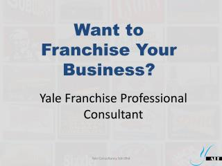 Yale Franchise Professional Consultant