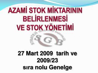 27 Mart 2009  tarih ve   2009
