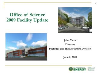 John Yates Director Facilities and Infrastructure Division   June 2, 2009