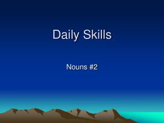 Daily Skills