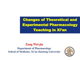 Changes of Theoretical and Experimental Pharmacology Teaching in Xi an