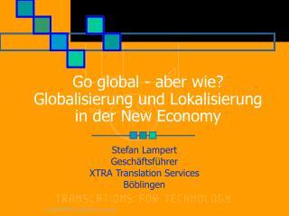 Go global - aber wie Globalisierung und Lokalisierung  in der New Economy