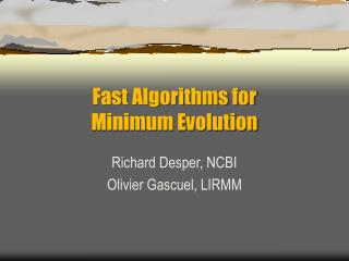 Fast Algorithms for  Minimum Evolution