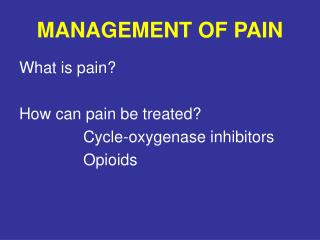 MANAGEMENT OF PAIN