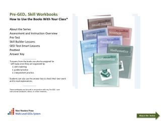 Pre-GED   Skill Workbooks How to Use the Books With Your Class