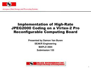 Implementation of High-Rate JPEG2000 Coding on a Virtex-2 Pro Reconfigurable Computing Board