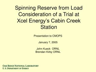 Spinning Reserve from Load Consideration of a Trial at  Xcel Energy s Cabin Creek Station