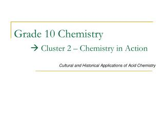 Grade 10 Chemistry    Cluster 2   Chemistry in Action