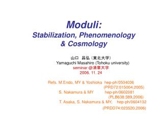 Moduli:  Stabilization, Phenomenology   Cosmology