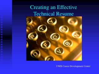 Creating an Effective  Technical Resume