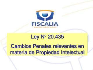 Ley N  20.435  Cambios Penales relevantes en materia de Propiedad Intelectual