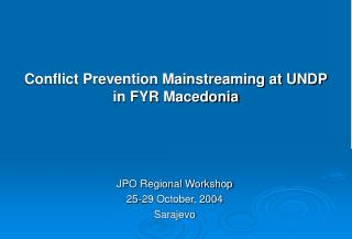 Conflict Prevention Mainstreaming at UNDP in FYR Macedonia