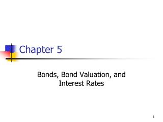 Bonds, Bond Valuation, and Interest Rates
