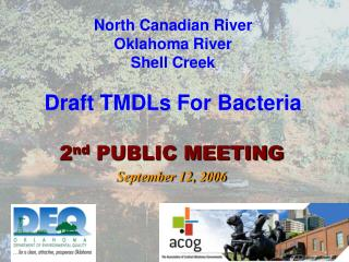 North Canadian River Oklahoma River Shell Creek  Draft TMDLs For Bacteria