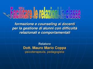 Formazione e counseling ai docenti per la gestione di alunni con difficolt  relazionali e comportamentali   Relatore Dot
