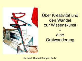 ber Kreativit t und  den Wandel  zur Wissenskunst     eine Gratwanderung