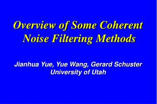 Overview of Some Coherent Noise Filtering Methods
