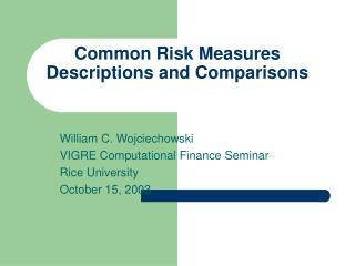 Common Risk Measures Descriptions and Comparisons