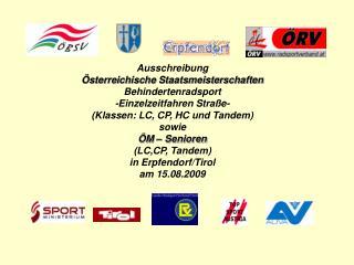 Ausschreibung   sterreichische Staatsmeisterschaften Behindertenradsport -Einzelzeitfahren Stra e- Klassen: LC, CP, HC u