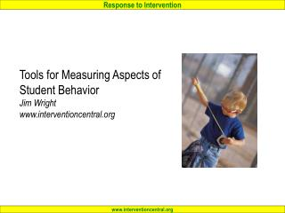 Tools for Measuring Aspects of Student Behavior Jim Wright interventioncentral
