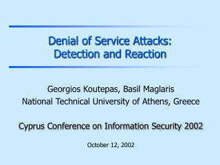 Denial of Service Attacks: Detection and Reaction