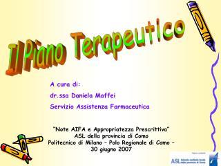 A cura di: dr.ssa Daniela Maffei Servizio Assistenza Farmaceutica