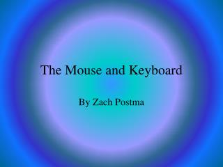 The Mouse and Keyboard