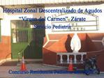 Hospital Zonal Descentralizado de Agudos  Virgen del Carmen   Z rate Servicio Pediatr a      Concurso Residencia Pediatr
