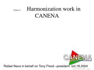 Annex 2 Harmonization work in CANENA