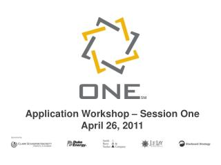 Application Workshop   Session One April 26, 2011