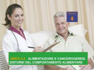 UNIT  4.4   ALIMENTAZIONE E CANCEROGENESI.    DISTURBI DEL COMPORTAMENTO ALIMENTARE