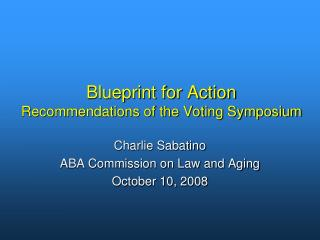 Blueprint for Action Recommendations of the Voting Symposium