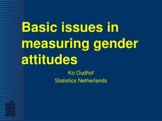 Basic issues in measuring gender attitudes