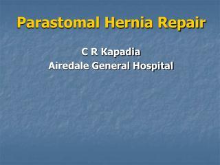 Parastomal Hernia Repair